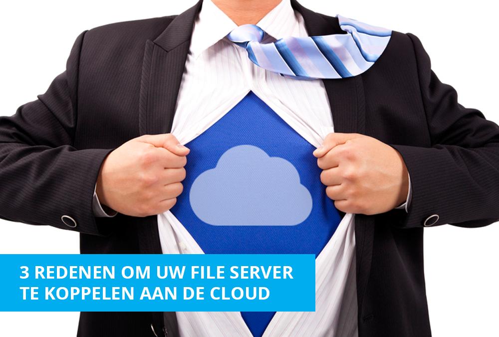 De 3 redenen om uw file server te koppelen aan de Cloud